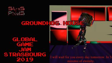 Global Game Jam Strasbourg 2019 – Team Indiana Hotel (Groundhog House)