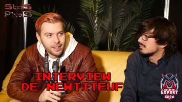 Interview de Newtiteuf – Colmar Esport Show 2