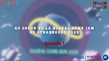 Au cœur de la Global Game Jam de Strasbourg 2020 (épisode 1/2)