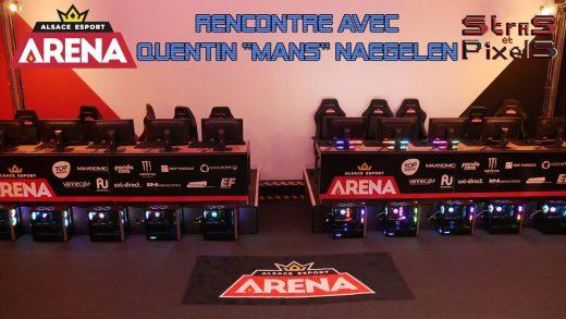 "Alsace Esport Arena : Rencontre avec Quentin ""ManS"" Naegelen"