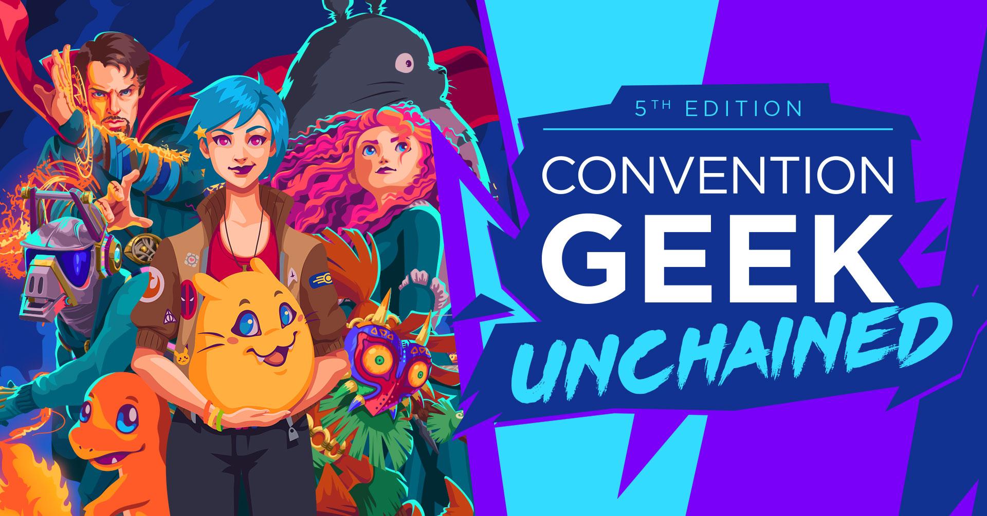 [ÉVÉNEMENT] Convention Geek Unchained 5th edition